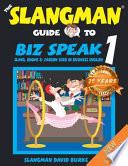 The Slangman Guide to Biz Speak 1
