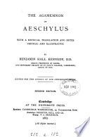 The Agamemnon of Aeschylus  with a metrical tr  and notes by B H  Kennedy