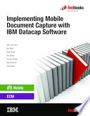 Implementing Document Imaging And Capture Solutions With Ibm Datacap