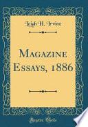 Magazine Essays, 1886 (Classic Reprint)