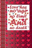 Love Has No Age No Limit and No Death