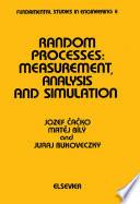 Random Processes: Measurement, Analysis and Simulation