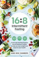 """16:8 Intermittent Fasting"" by Jaime Rose Chambers"
