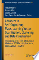 Advances in Self Organizing Maps  Learning Vector Quantization  Clustering and Data Visualization