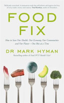 link to Food fix : how to save our health, our economy, our communities, and our planet-one bite at a time in the TCC library catalog
