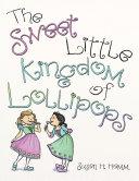 The Sweet Little Kingdom of Lollipops