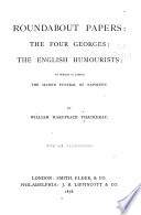 Roundabout Papers   The Four Georges   The English Humourists   to which is Added The Second Funeral of Napoleon