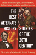 The Best Alternate History Stories of the 20th Century