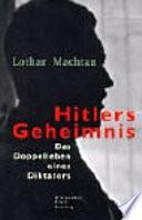 Hitlers Geheimnis  : das Doppelleben eines Diktators