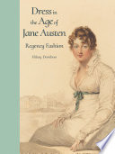 """Dress in the Age of Jane Austen: Regency Fashion"" by Hilary Davidson"