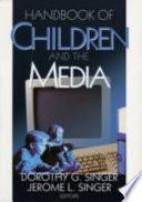 """Handbook of Children and the Media"" by Dorothy G. Singer, Jerome L. Singer"
