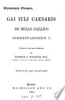 Gai Iuli Caesaris de bello Gallico commentariorum 1, ed. by A.S. Walpole