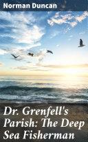 Dr. Grenfell's Parish: The Deep Sea Fisherman Pdf/ePub eBook