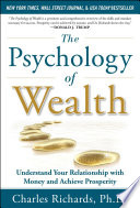The Psychology of Wealth  Understand Your Relationship with Money and Achieve Prosperity