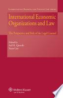 International Economic Organizations and Law