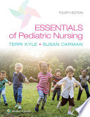 """Essentials of Pediatric Nursing"" by Theresa Kyle, Susan Carman"