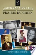 Legendary Locals of Prairie du Chien