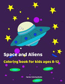 Space and Aliens   Coloring Book For Kids Ages 8 12