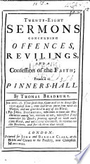 Twenty eight Sermons Concerning Offences  Revilings  and a Confession of the Faith