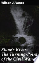 Stone s River  The Turning Point of the Civil War Book