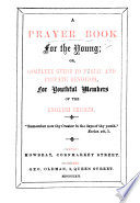 A Prayer Book For The Young Or Complete Guide To Public And Private Devotion For Youthful Members Of The English Church