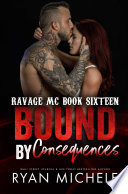 Bound by Consequences (Bound #7) (Ravage MC #12)