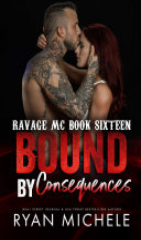 Bound by Consequences (Bound #7) (Ravage MC #12) Pdf/ePub eBook