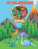 My Big Dinosaur Coloring Book Book