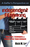 A Gaffer S Perspective On Independent Filmmaking Book