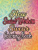 How Social Workers Swear Coloring Book Book PDF
