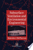 """""""Subsurface Ventilation and Environmental Engineering"""" by M.J. McPherson"""