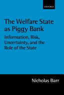 The Welfare State as Piggy Bank: Information, Risk, Uncertainty, and the Role of the State