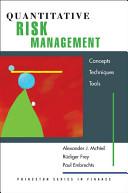 Quantitative Risk Management: Concepts, Techniques, and Tools