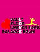 Love Vault  Floor  Uneven Bars  Balance Beam