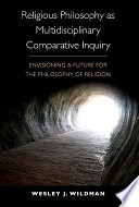 Religious Philosophy as Multidisciplinary Comparative Inquiry