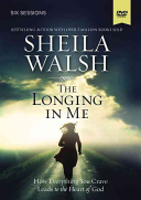 The Longing in Me  a Dvd Study Book