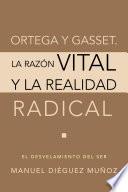 Ortega y Gasset. La razón vital y la realidad radical  : El desvelamiento del ser