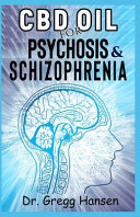 CBD Oil for Psychosis & Schizophrenia
