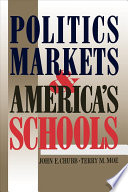 Politics, Markets, and America's Schools by John E. Chubb,Terry M. Moe PDF