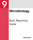 Basic Reporting Guide for MicroStrategy 9  3