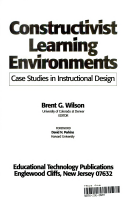 Constructivist Learning Environments Case Studies In Instructional Design Brent Gayle Wilson Google Books