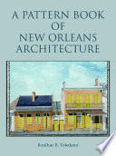 A Pattern Book of New Orleans Architecture