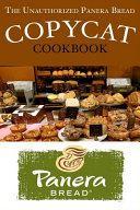 The Unauthorized Panera Bread Copycat Cookbook