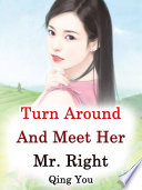 Turn Around And Meet Her Mr Right