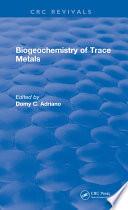 Biogeochemistry of Trace Metals