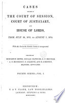 CASES DECIDED IN THE COURT OF SESSION, COURT OF JUSTICIARY AND HOUSE OF LORDS