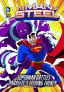 The Man of Steel  Superman Battles Parasite s Feeding Frenzy
