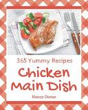 365 Yummy Chicken Main Dish Recipes
