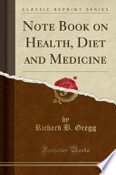 Note Book on Health, Diet and Medicine (Classic Reprint)