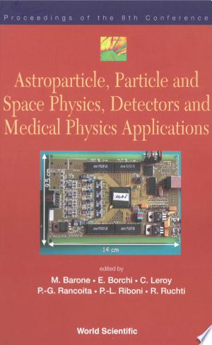 Download Astroparticle, Particle and Space Physics, Detectors and Medical Physics Applications Free PDF Books - Free PDF